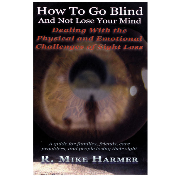How to go Blind and Not Lose Your Mind Book