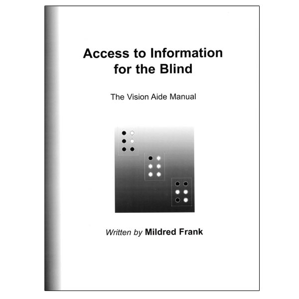 Access to Information for the Blind - The Vision Aide Manual by Mildred Frank